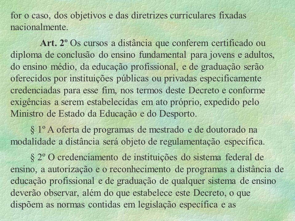 for o caso, dos objetivos e das diretrizes curriculares fixadas nacionalmente.
