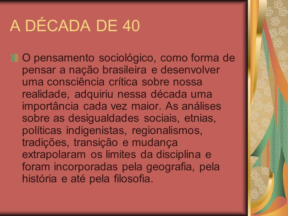 A DÉCADA DE 40