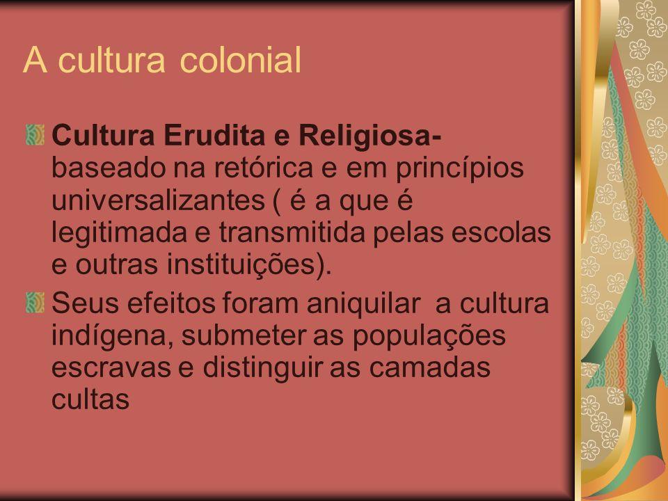 A cultura colonial