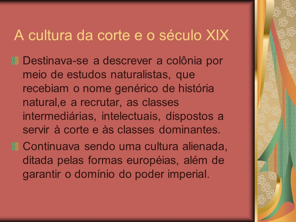 A cultura da corte e o século XIX
