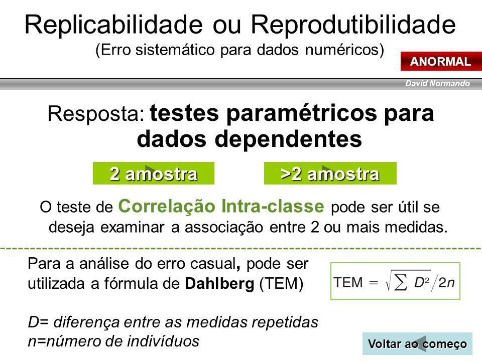 Resposta: testes paramétricos para dados dependentes