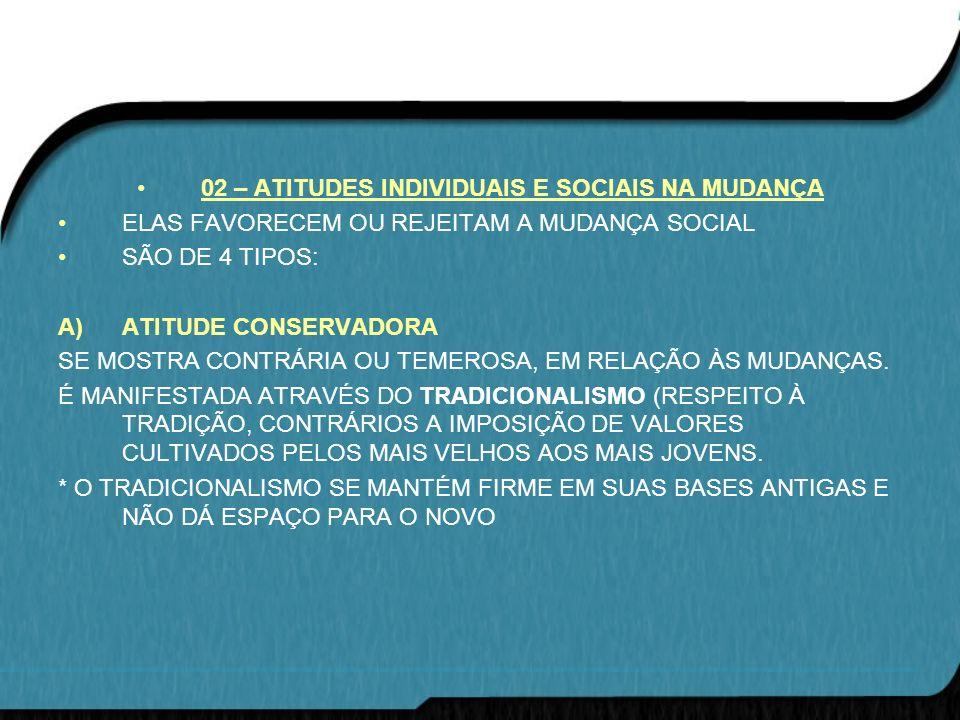 02 – ATITUDES INDIVIDUAIS E SOCIAIS NA MUDANÇA