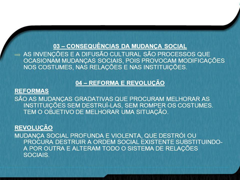 03 – CONSEQUÊNCIAS DA MUDANÇA SOCIAL