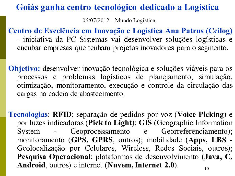 Goiás ganha centro tecnológico dedicado a Logística 06/07/2012 – Mundo Logística