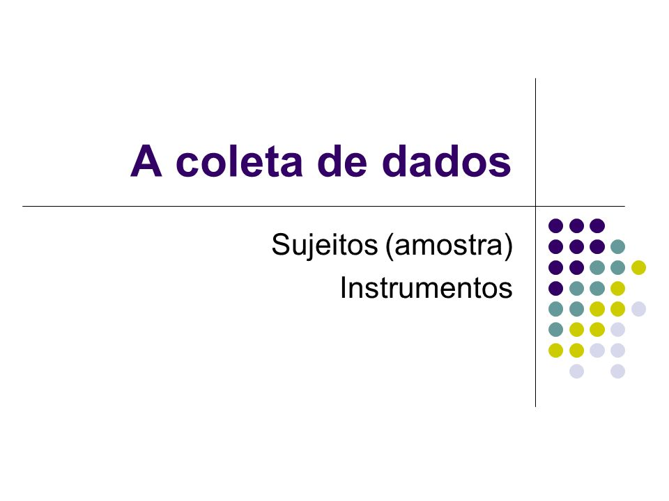 Sujeitos (amostra) Instrumentos