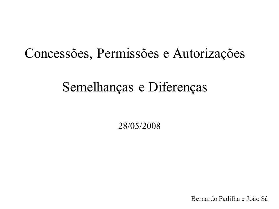 Concessões, Permissões e Autorizações Semelhanças e Diferenças