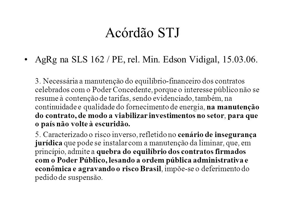 Acórdão STJ AgRg na SLS 162 / PE, rel. Min. Edson Vidigal, 15.03.06.