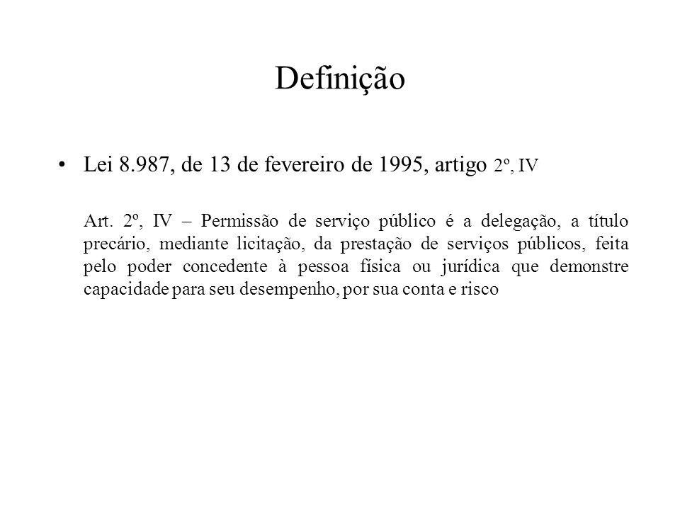 Definição Lei 8.987, de 13 de fevereiro de 1995, artigo 2º, IV