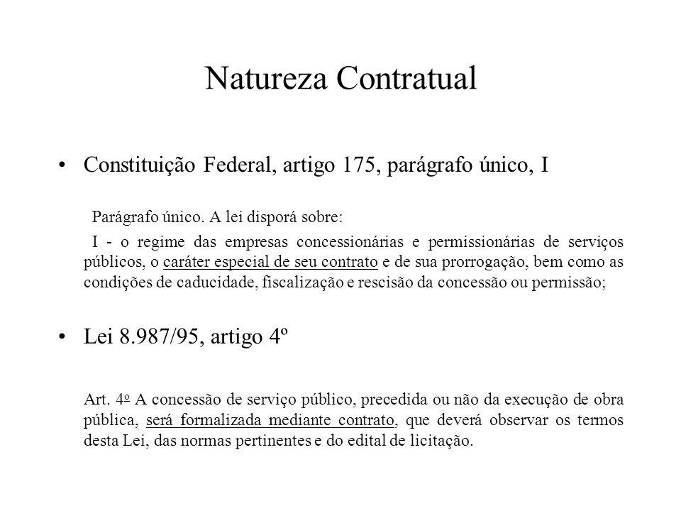 Natureza Contratual Constituição Federal, artigo 175, parágrafo único, I. Parágrafo único. A lei disporá sobre: