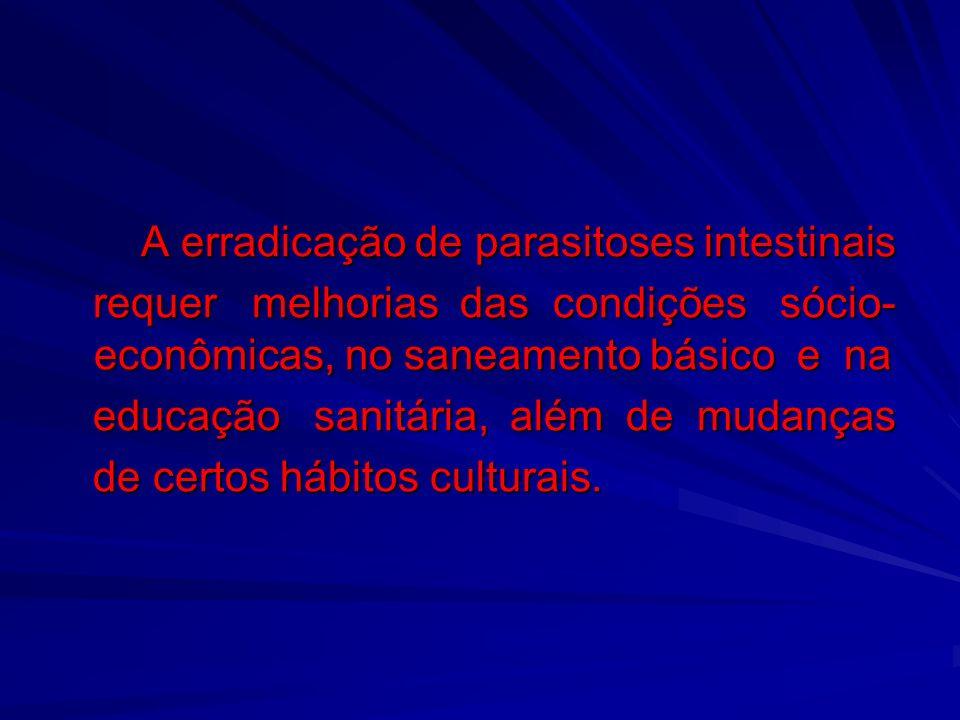A erradicação de parasitoses intestinais