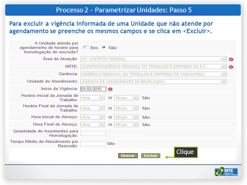 Processo 2 – Parametrizar Unidades: Passo 5