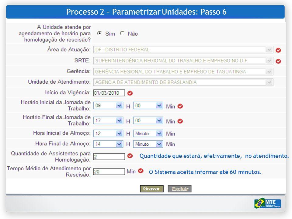 Processo 2 – Parametrizar Unidades: Passo 6