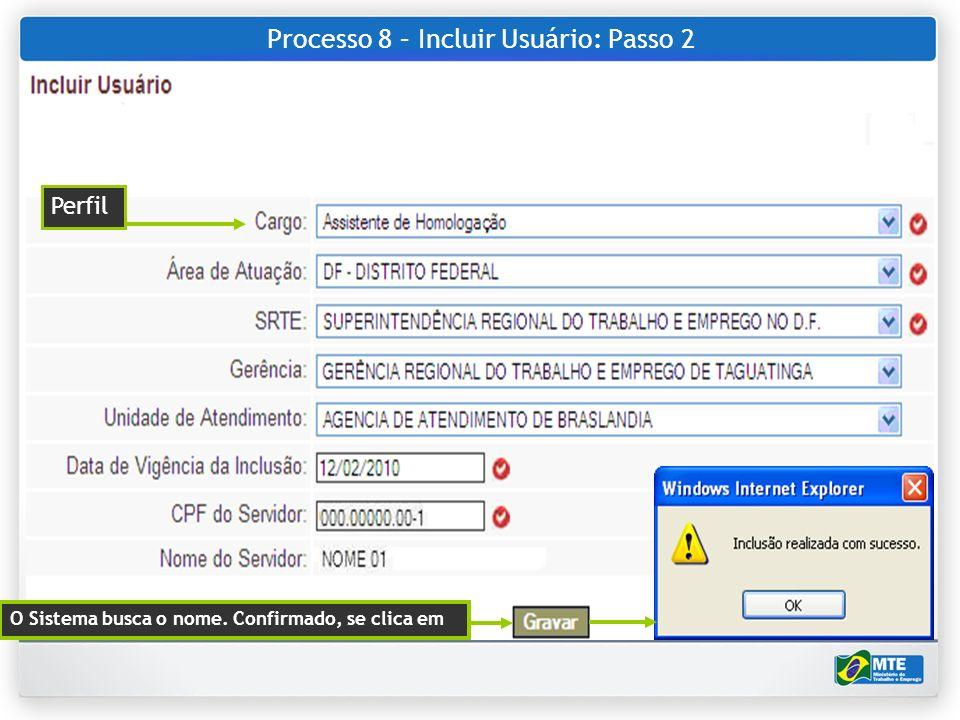 Processo 8 – Incluir Usuário: Passo 2