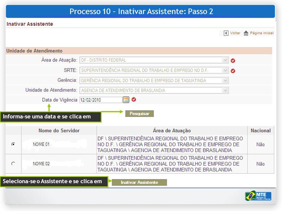 Processo 10 – Inativar Assistente: Passo 2