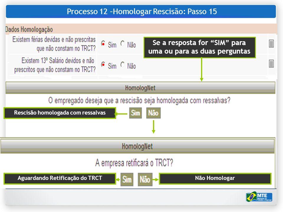 Processo 12 –Homologar Rescisão: Passo 15