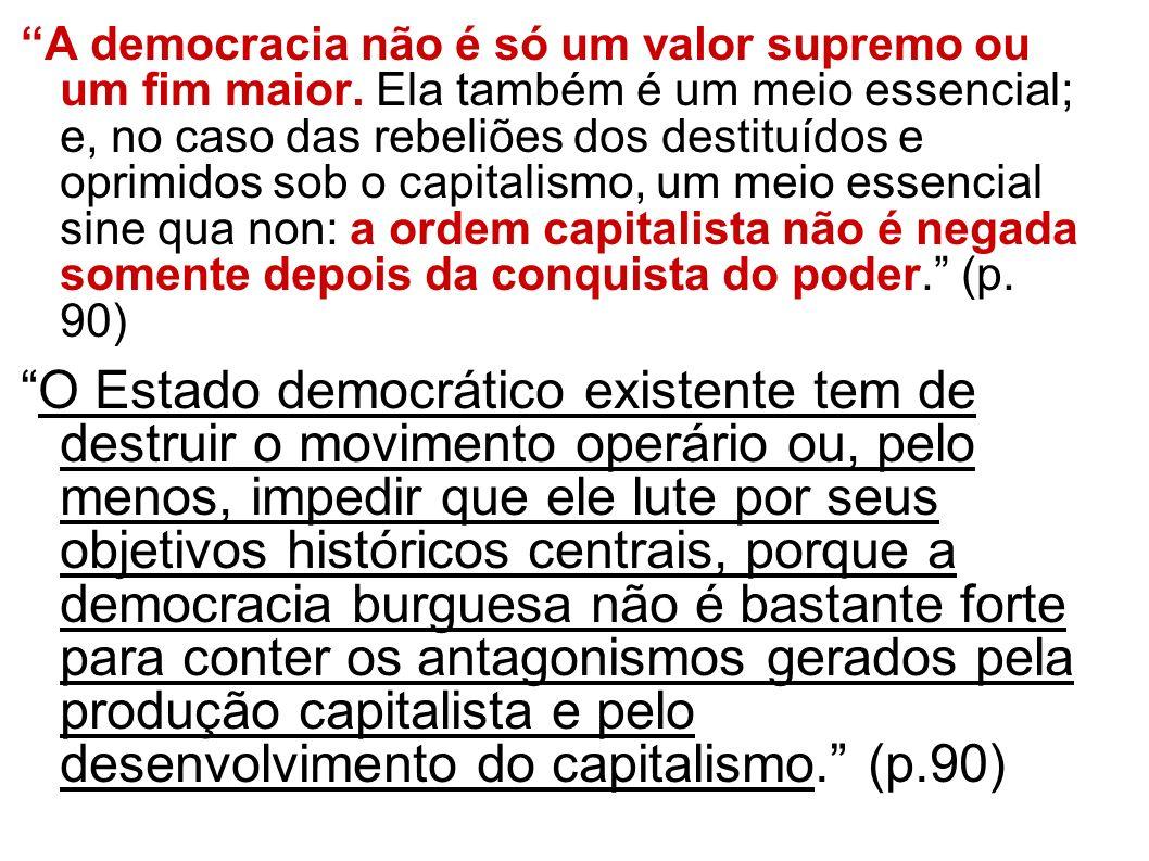 A democracia não é só um valor supremo ou um fim maior