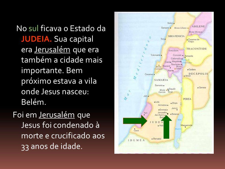 No sul ficava o Estado da JUDEIA