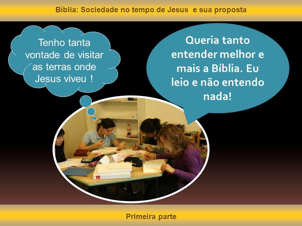 Bíblia: Sociedade no tempo de Jesus e sua proposta