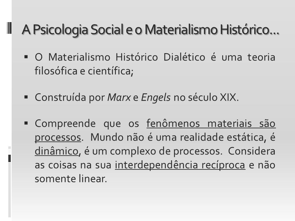 A Psicologia Social e o Materialismo Histórico...