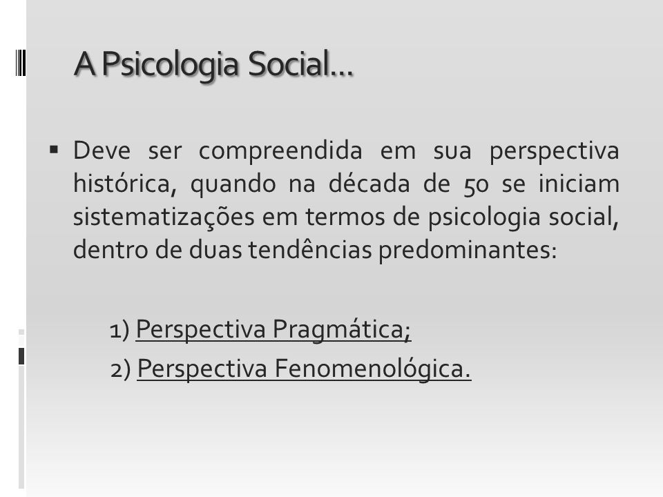 A Psicologia Social...