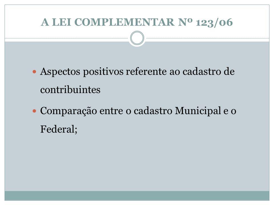 A LEI COMPLEMENTAR Nº 123/06Aspectos positivos referente ao cadastro de contribuintes.