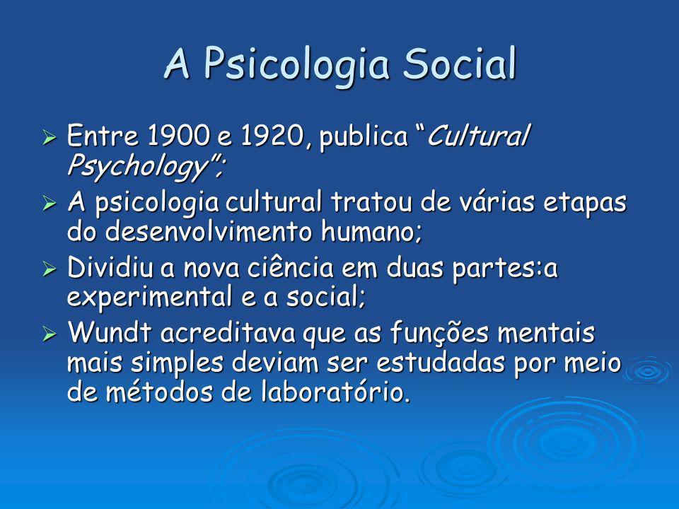A Psicologia Social Entre 1900 e 1920, publica Cultural Psychology ;