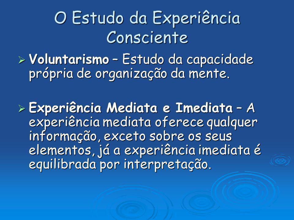 O Estudo da Experiência Consciente