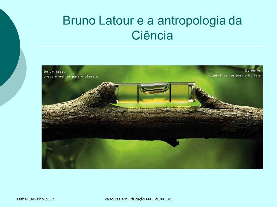 Bruno Latour e a antropologia da Ciência