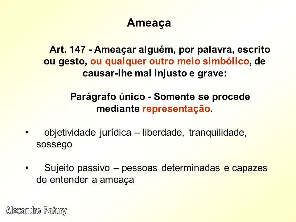 Parágrafo único - Somente se procede mediante representação.