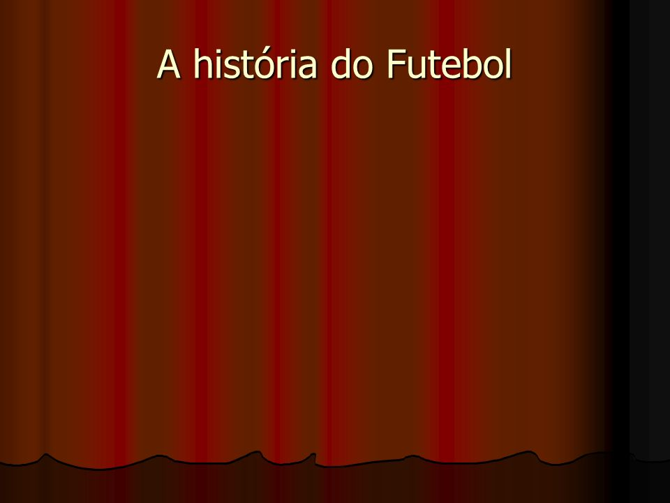 A história do Futebol