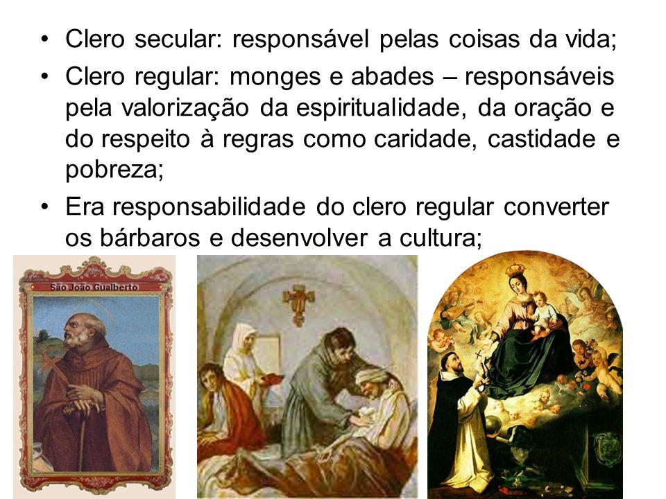 Clero secular: responsável pelas coisas da vida;