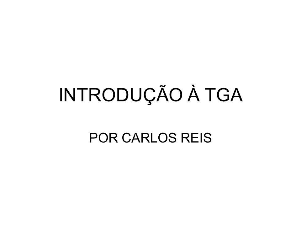 INTRODUÇÃO À TGA POR CARLOS REIS