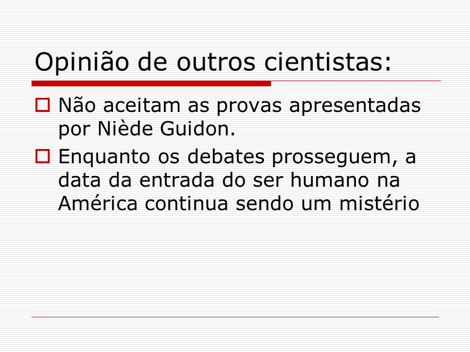 Opinião de outros cientistas: