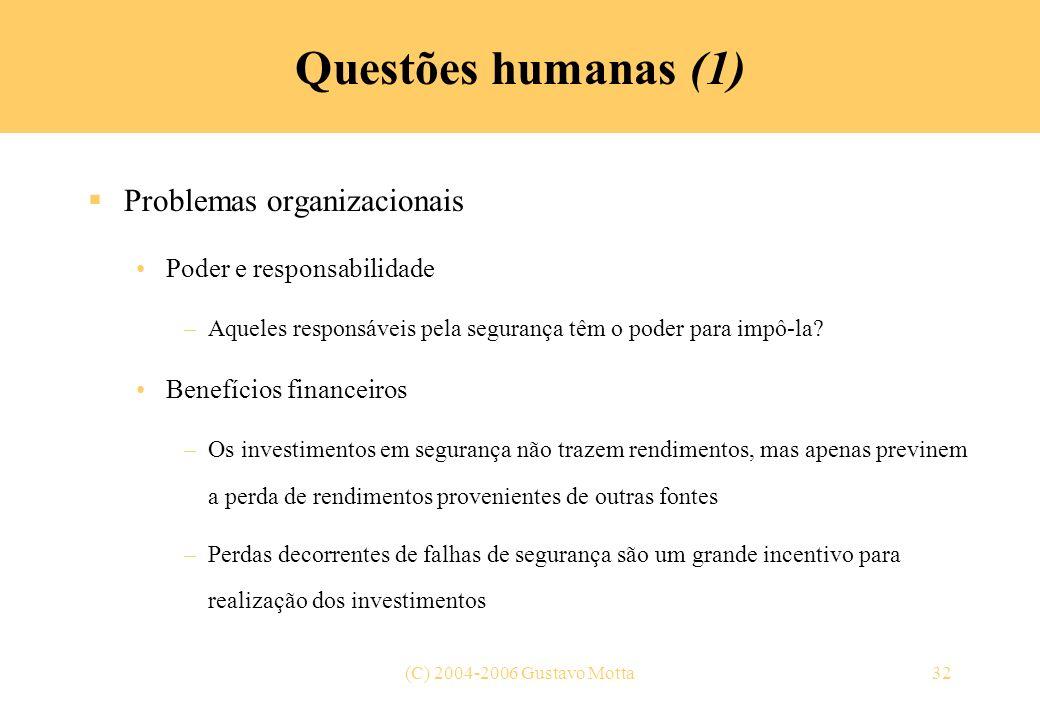Questões humanas (1) Problemas organizacionais