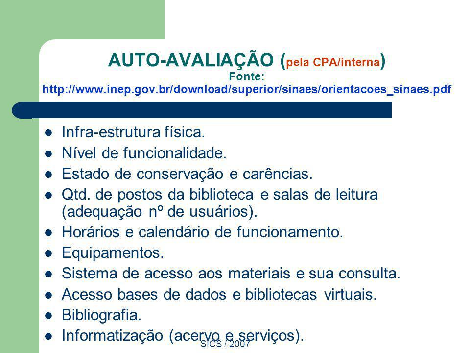 AUTO-AVALIAÇÃO (pela CPA/interna) Fonte: http://www. inep. gov