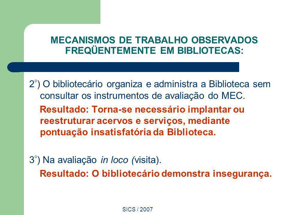 MECANISMOS DE TRABALHO OBSERVADOS FREQÜENTEMENTE EM BIBLIOTECAS: