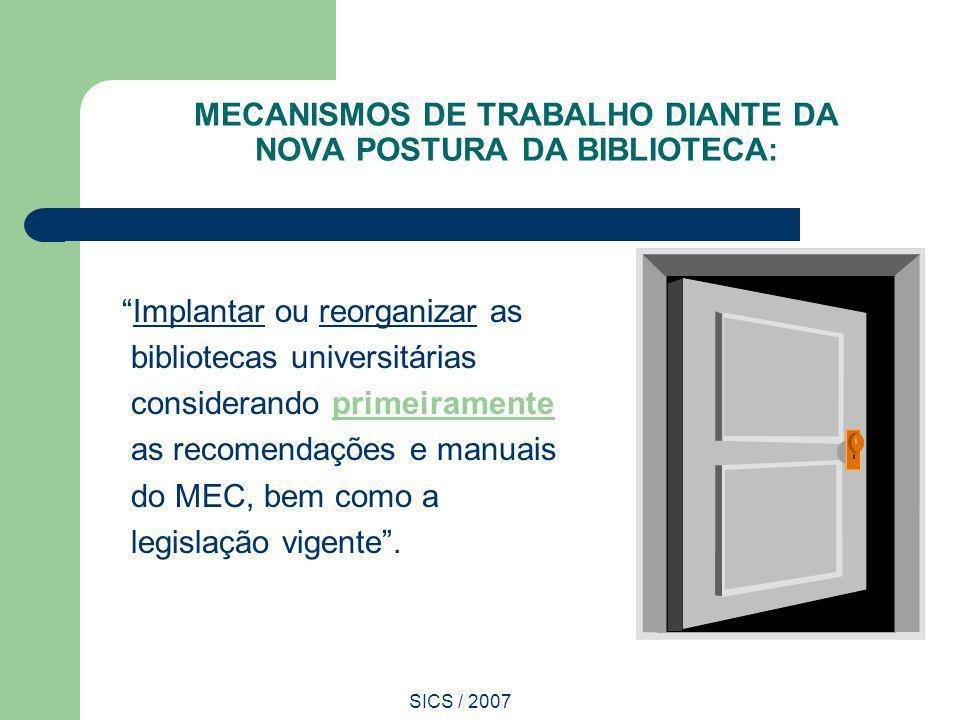 MECANISMOS DE TRABALHO DIANTE DA NOVA POSTURA DA BIBLIOTECA: