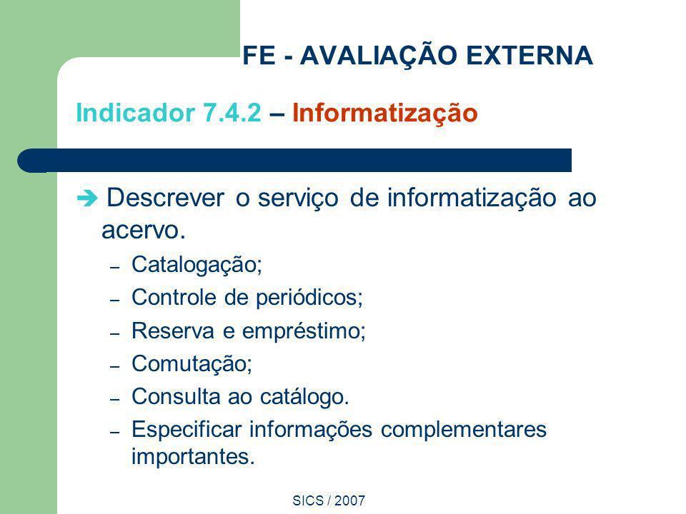 FE - AVALIAÇÃO EXTERNA Indicador 7.4.2 – Informatização