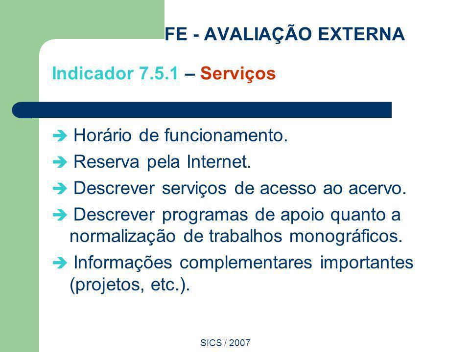 FE - AVALIAÇÃO EXTERNA Indicador 7.5.1 – Serviços