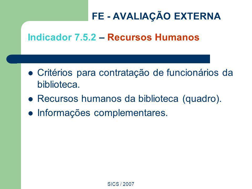 FE - AVALIAÇÃO EXTERNA Indicador 7.5.2 – Recursos Humanos