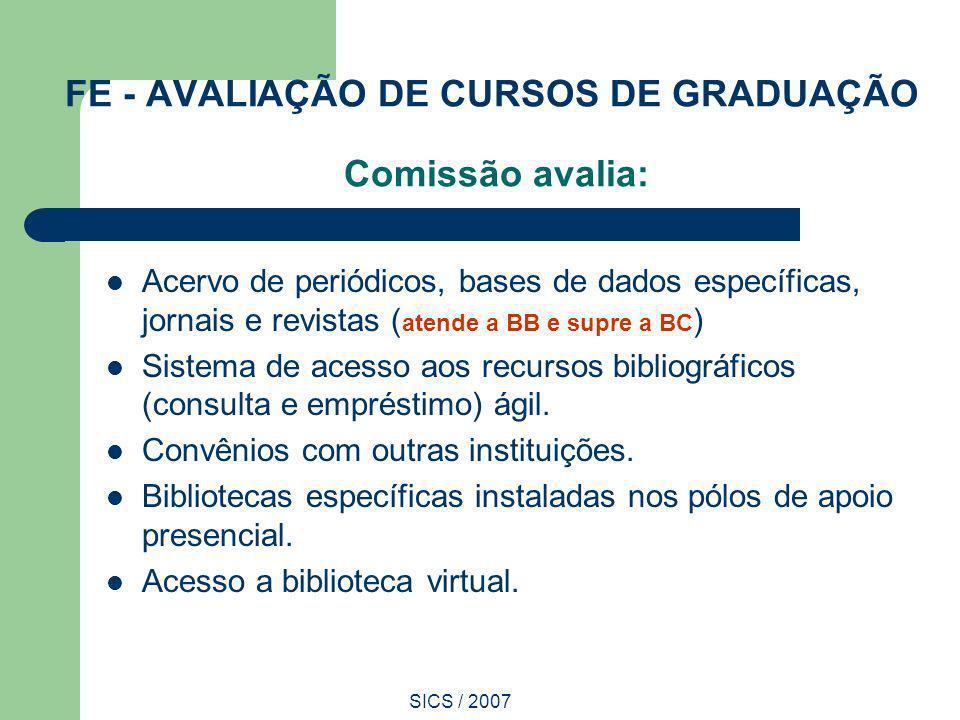 FE - AVALIAÇÃO DE CURSOS DE GRADUAÇÃO Comissão avalia: