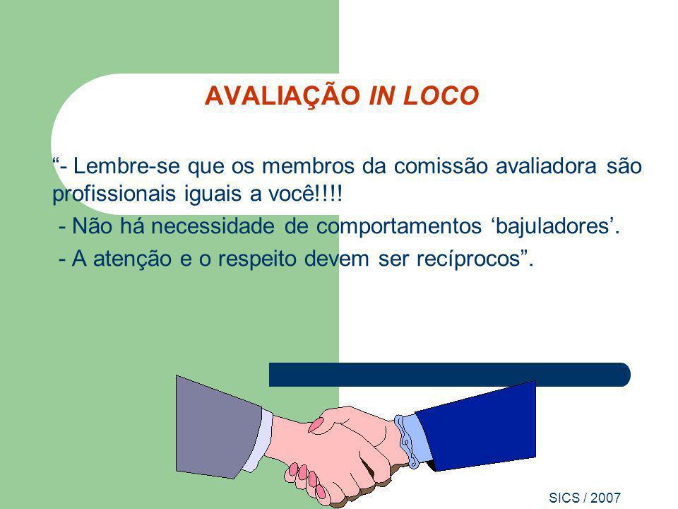 AVALIAÇÃO IN LOCO - Lembre-se que os membros da comissão avaliadora são profissionais iguais a você!!!!