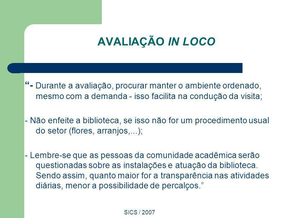 AVALIAÇÃO IN LOCO - Durante a avaliação, procurar manter o ambiente ordenado, mesmo com a demanda - isso facilita na condução da visita;