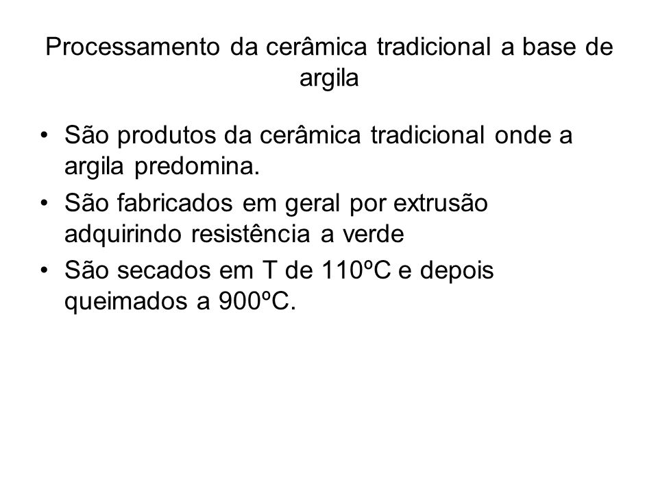 Processamento da cerâmica tradicional a base de argila