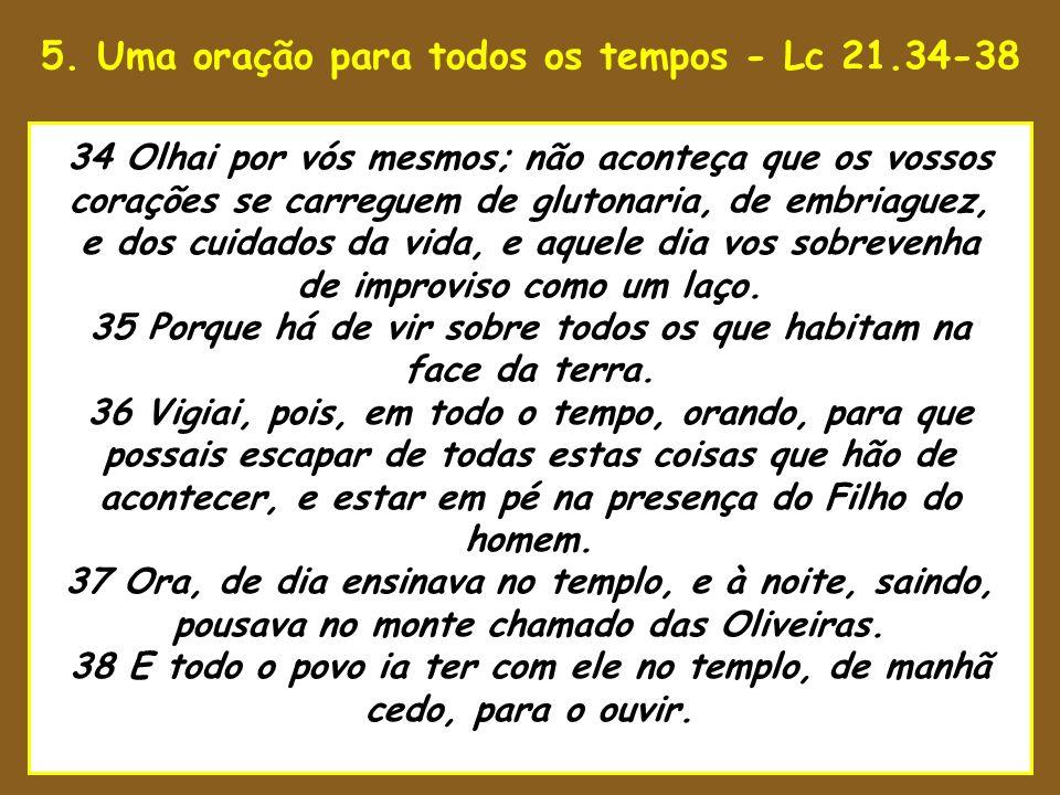 5. Uma oração para todos os tempos - Lc 21.34-38