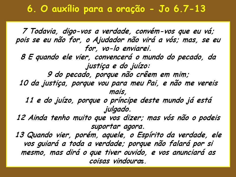 6. O auxílio para a oração - Jo 6.7-13