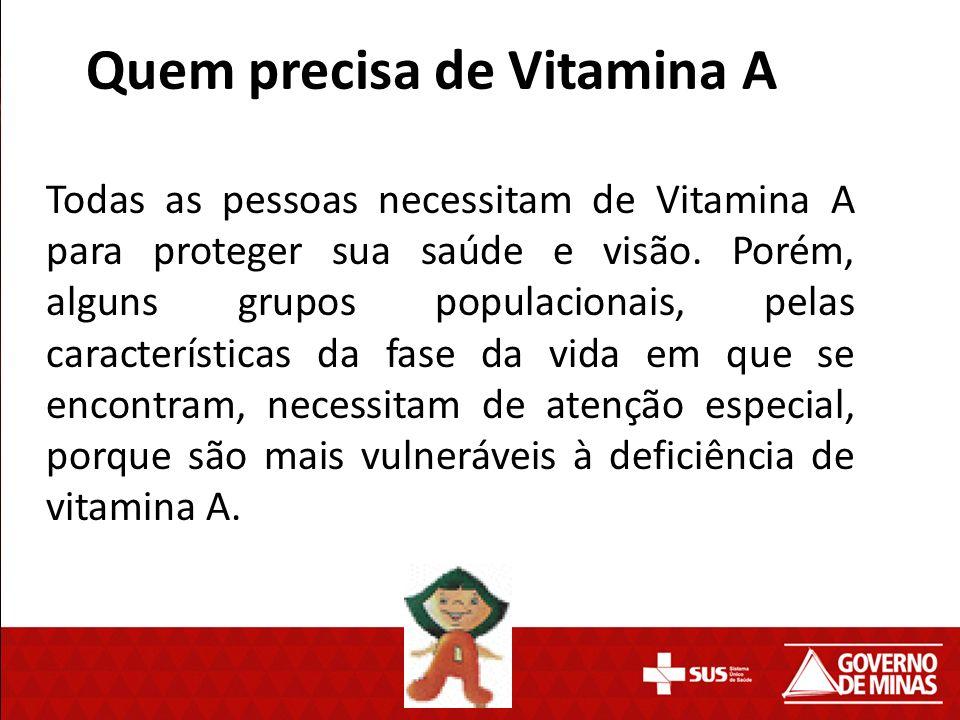 Quem precisa de Vitamina A