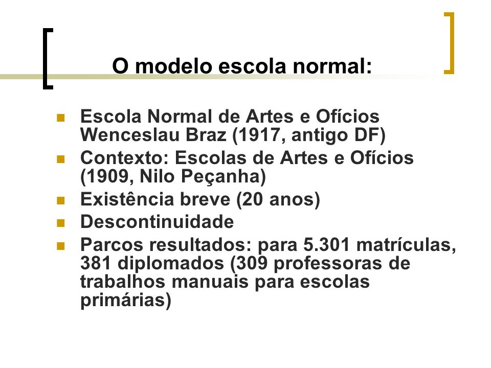 O modelo escola normal: