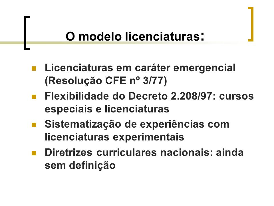 O modelo licenciaturas: