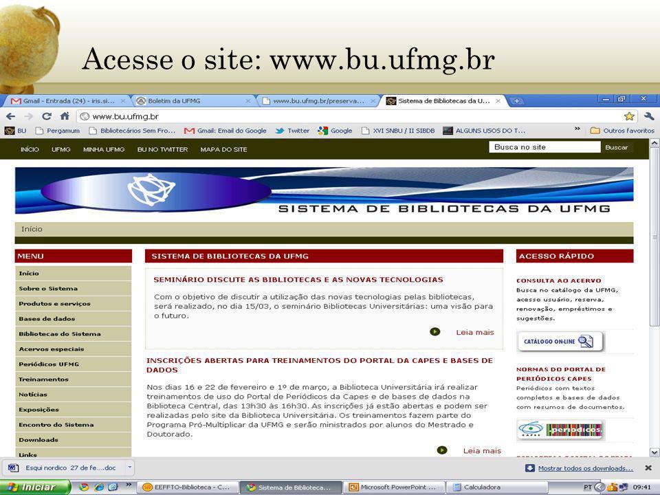Acesse o site: www.bu.ufmg.br
